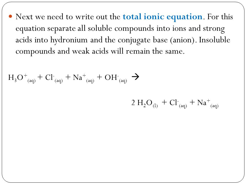 Next we need to write out the total ionic equation