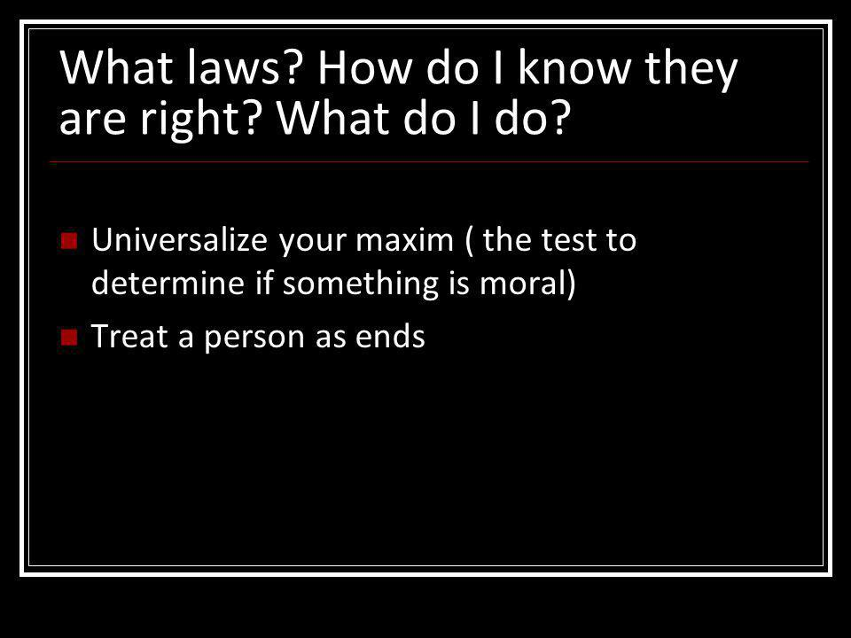 What laws How do I know they are right What do I do