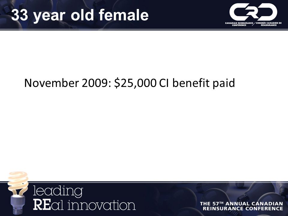 November 2009: $25,000 CI benefit paid