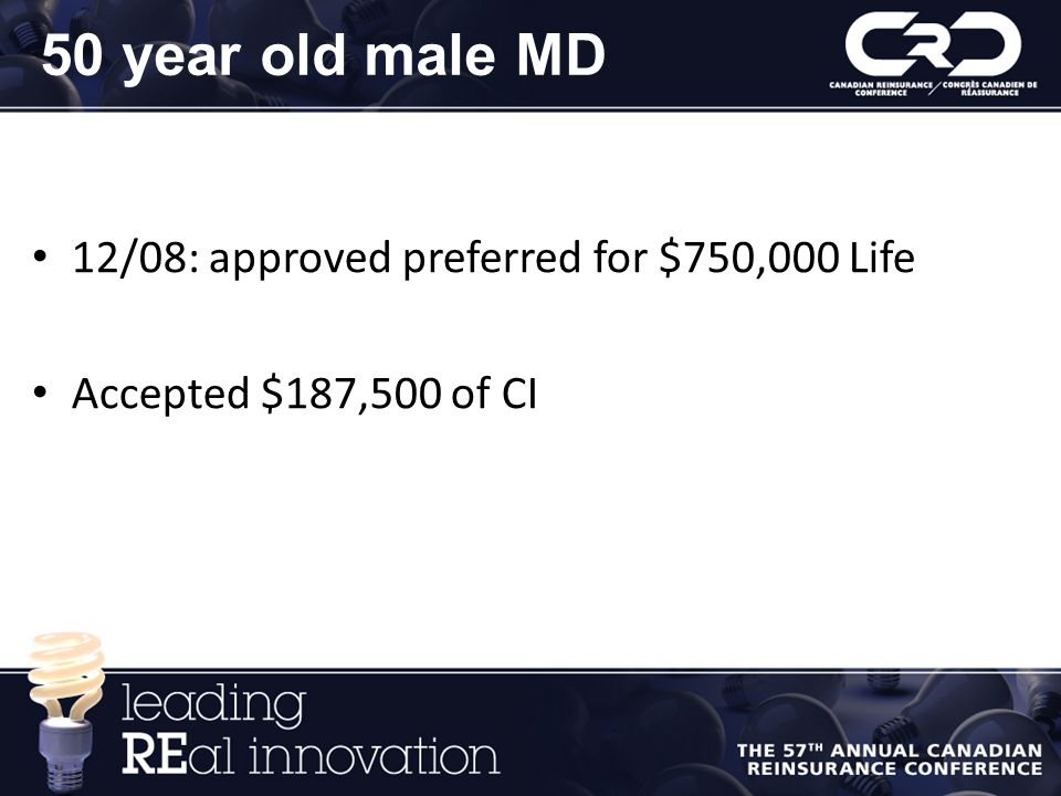 50 year old male MD 12/08: approved preferred for $750,000 Life