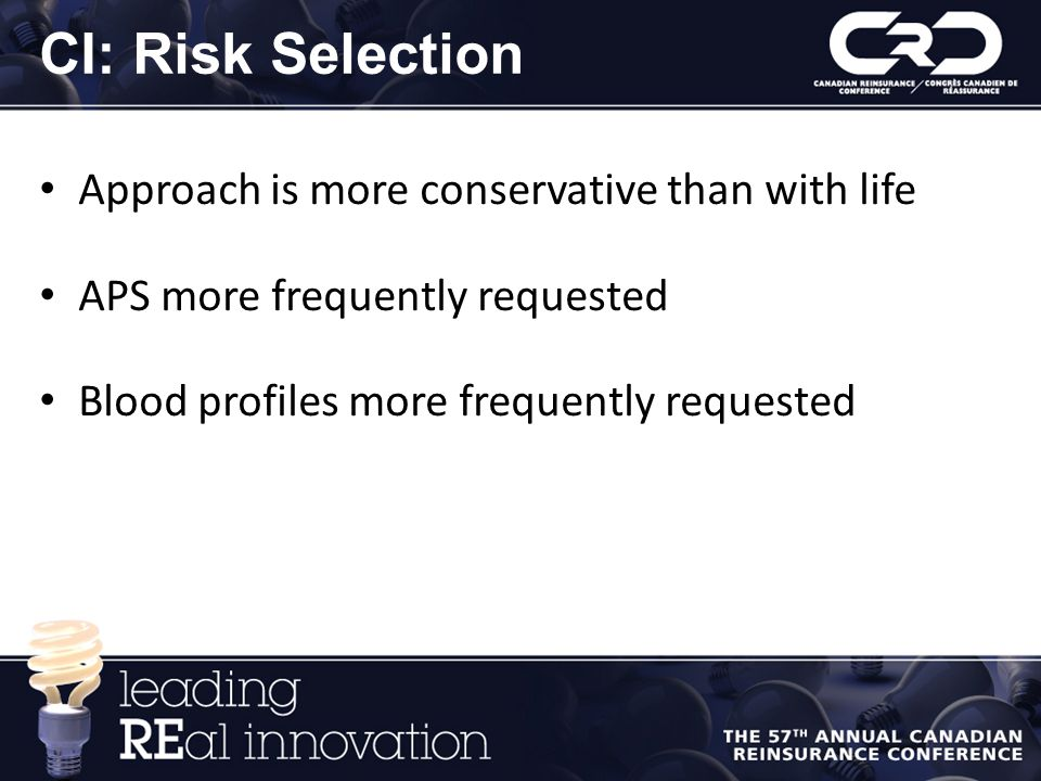 CI: Risk Selection Approach is more conservative than with life