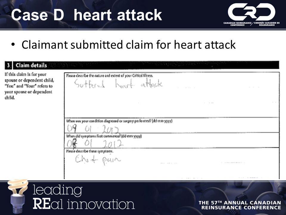 Case D heart attack Claimant submitted claim for heart attack