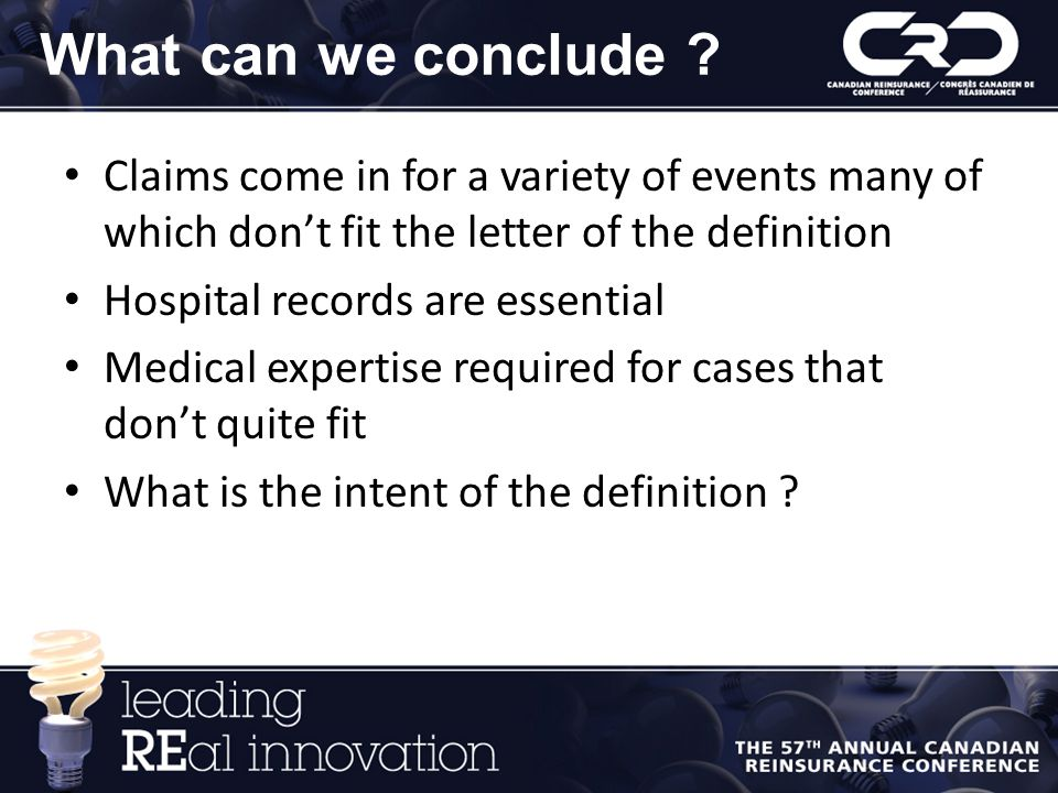 What can we conclude Claims come in for a variety of events many of which don't fit the letter of the definition.