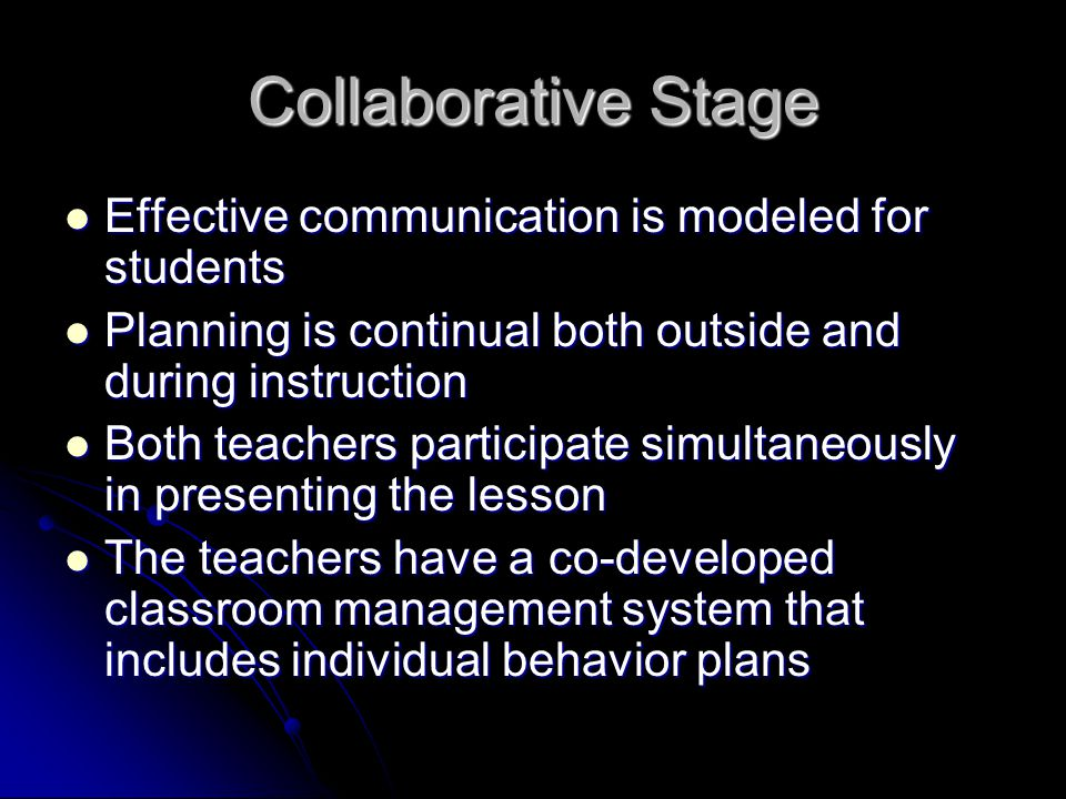 Collaborative Stage Effective communication is modeled for students