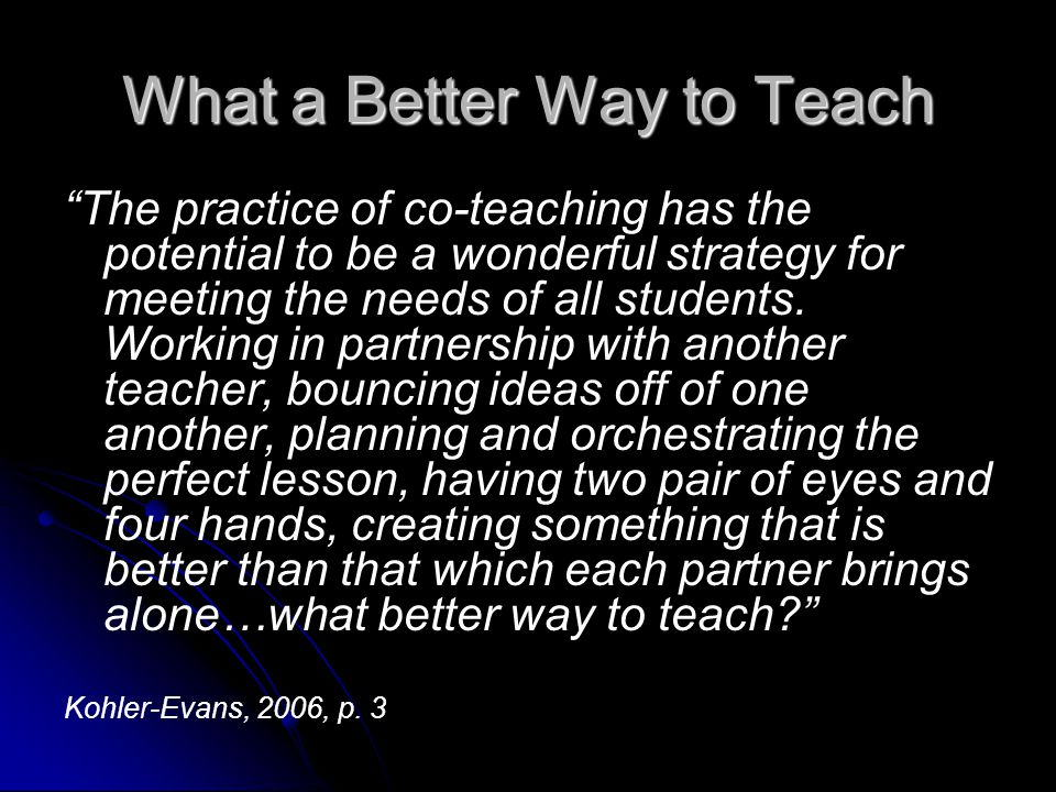 CO-TEACHING A Promising Practice Intended to Improve