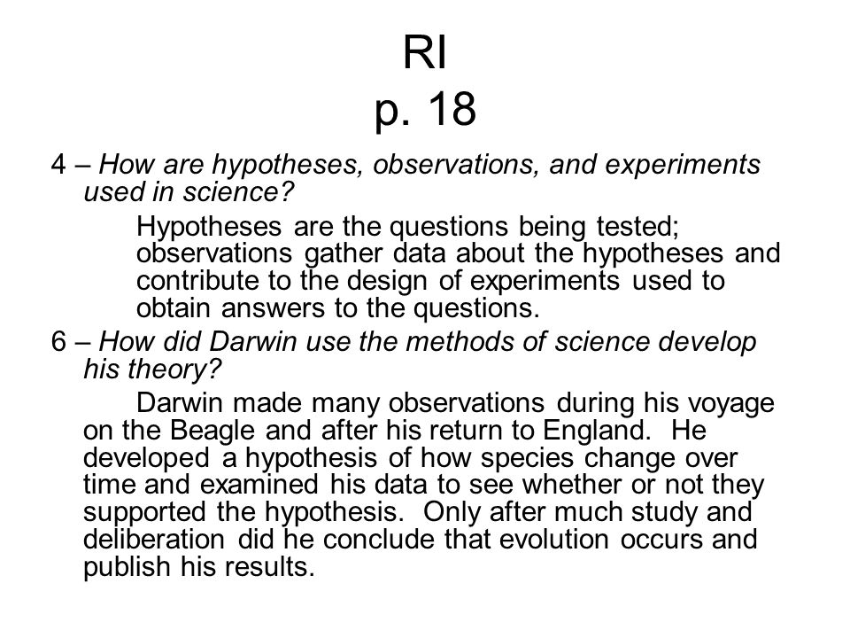 RI p. 18 4 – How are hypotheses, observations, and experiments used in science
