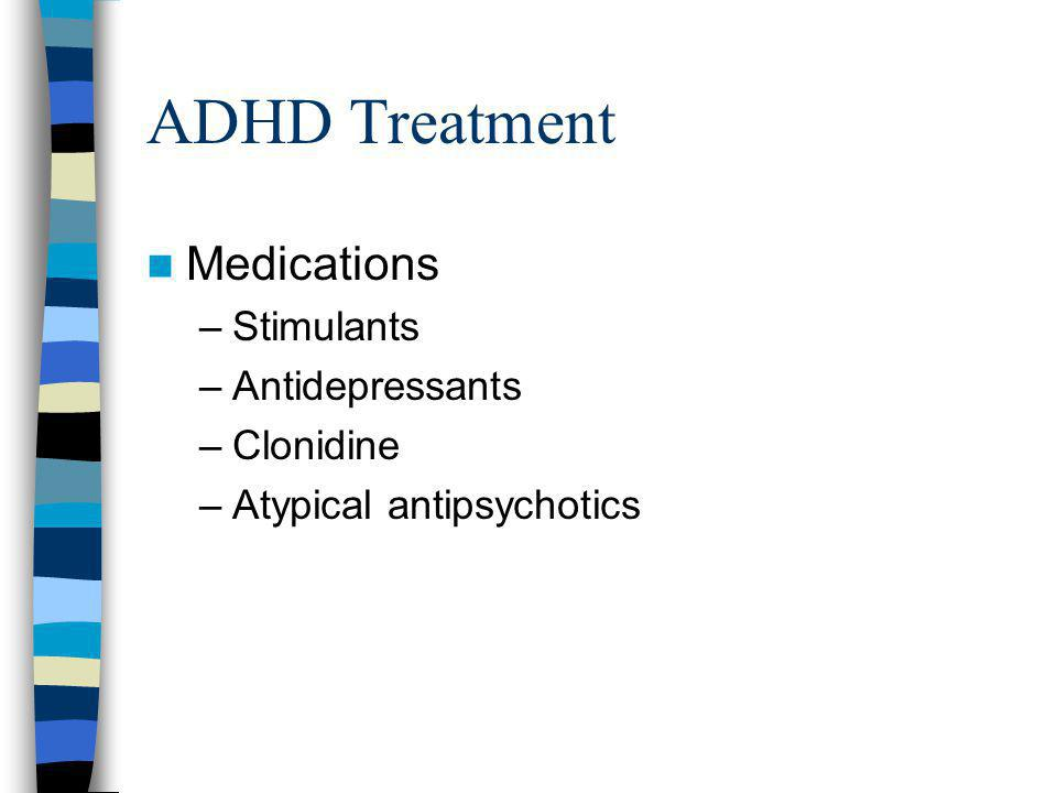 ADHD Treatment Medications Stimulants Antidepressants Clonidine