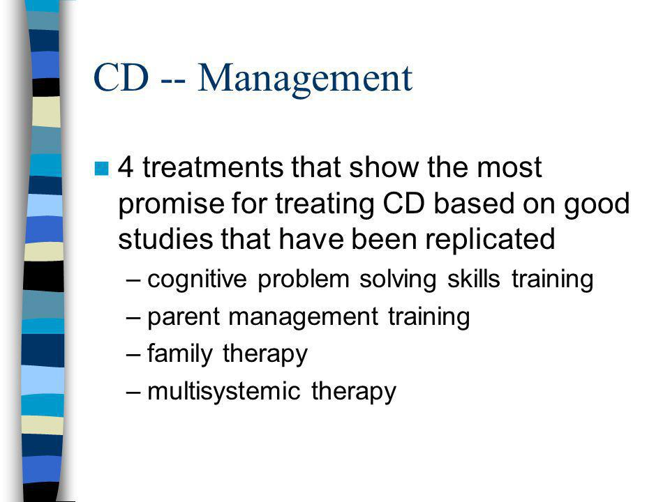 CD -- Management 4 treatments that show the most promise for treating CD based on good studies that have been replicated.