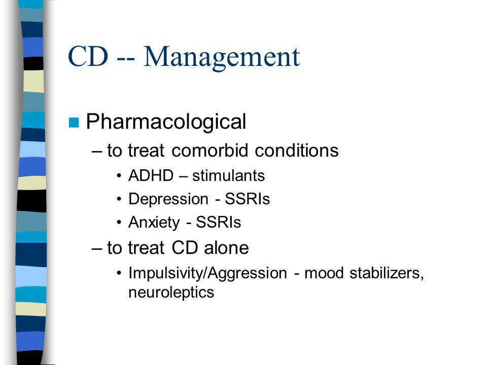 CD -- Management Pharmacological to treat comorbid conditions