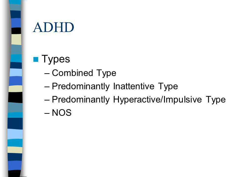 ADHD Types Combined Type Predominantly Inattentive Type
