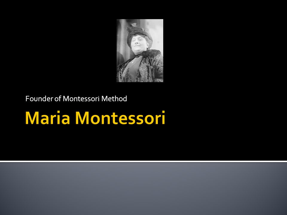 Founder of Montessori Method