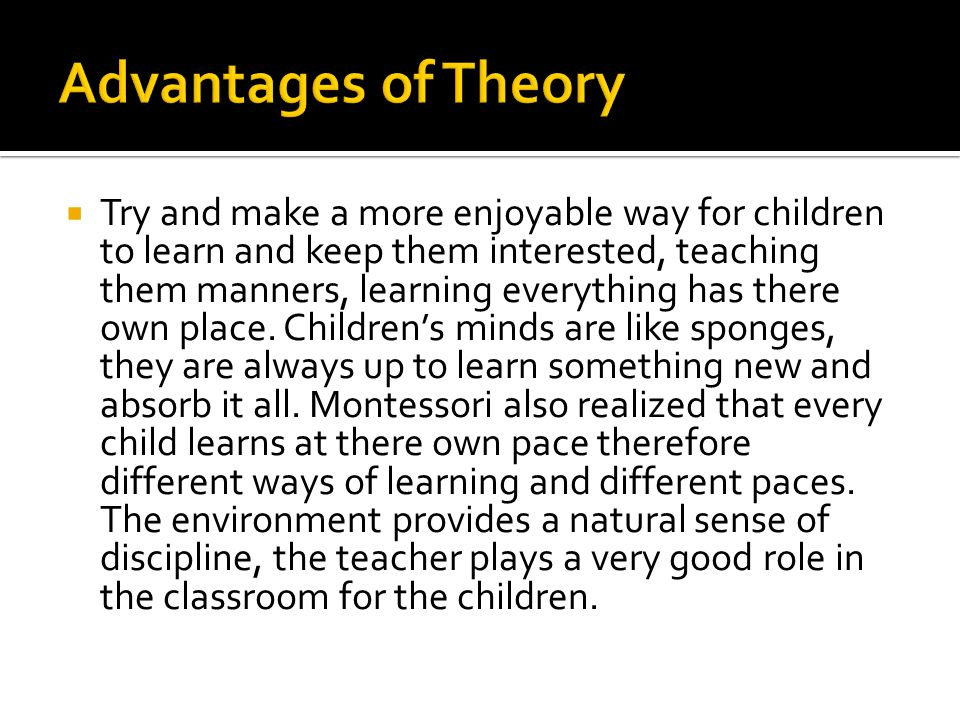 Advantages of Theory
