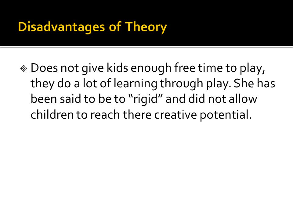 Disadvantages of Theory