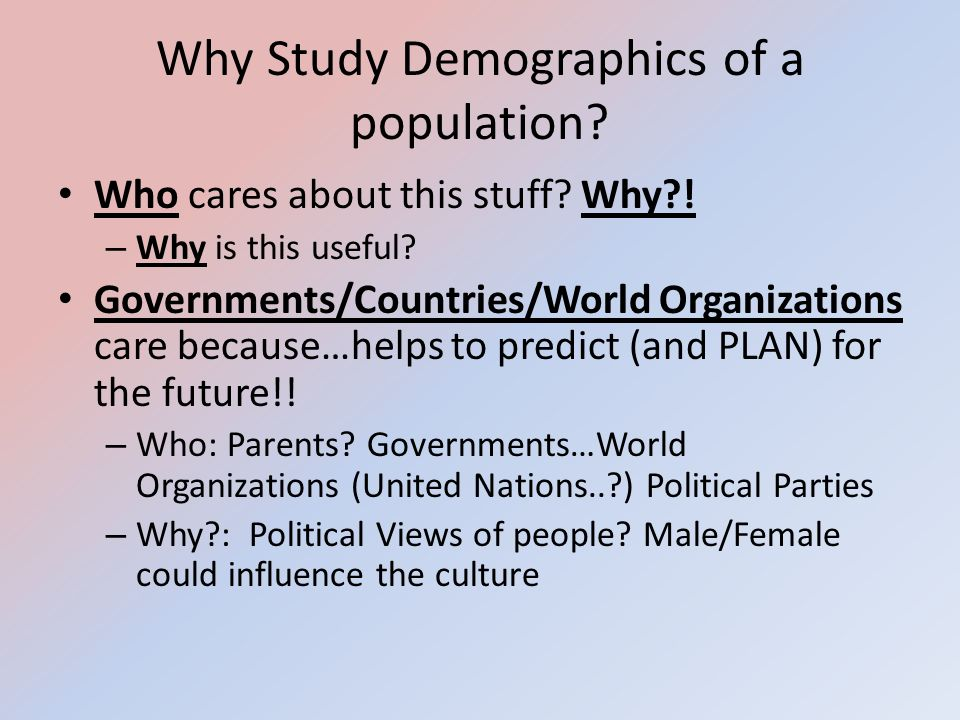 Why Study Demographics of a population