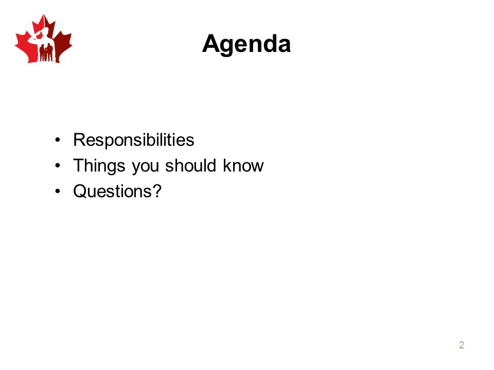 Agenda Responsibilities Things you should know Questions