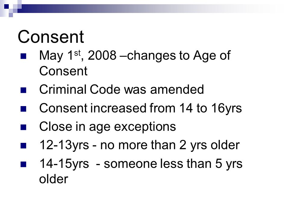 Consent May 1st, 2008 –changes to Age of Consent