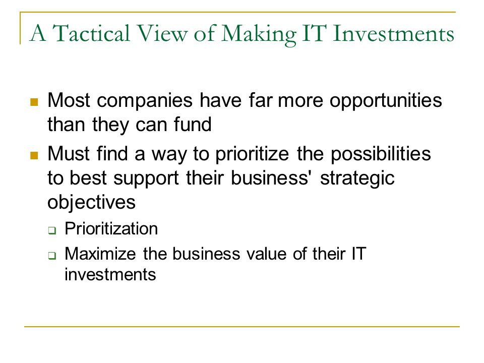 A Tactical View of Making IT Investments