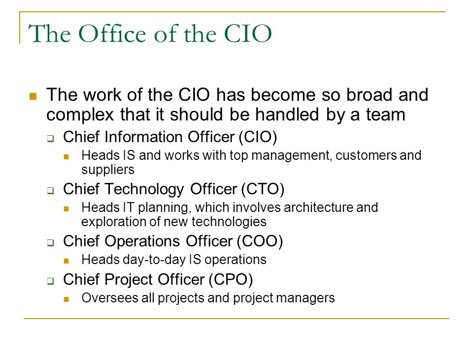 The Office of the CIO The work of the CIO has become so broad and complex that it should be handled by a team.