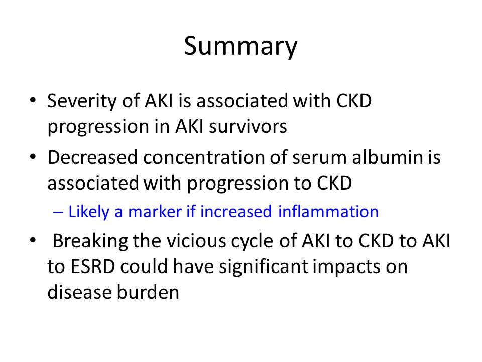 Summary Severity of AKI is associated with CKD progression in AKI survivors.