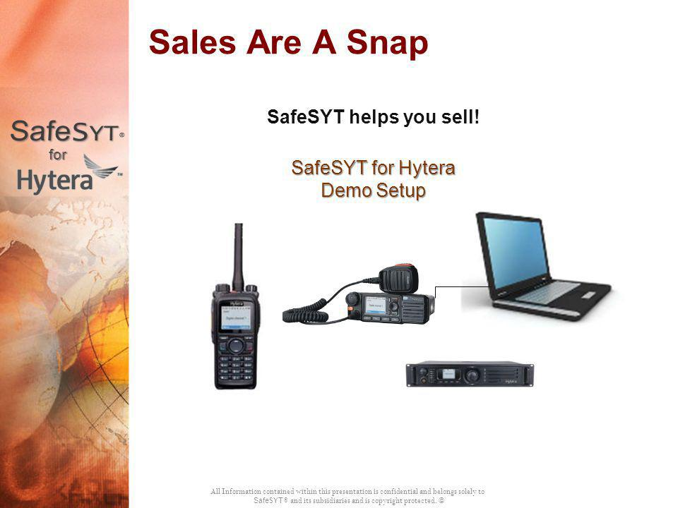 Sales Are A Snap SafeSYT helps you sell! SafeSYT for Hytera Demo Setup