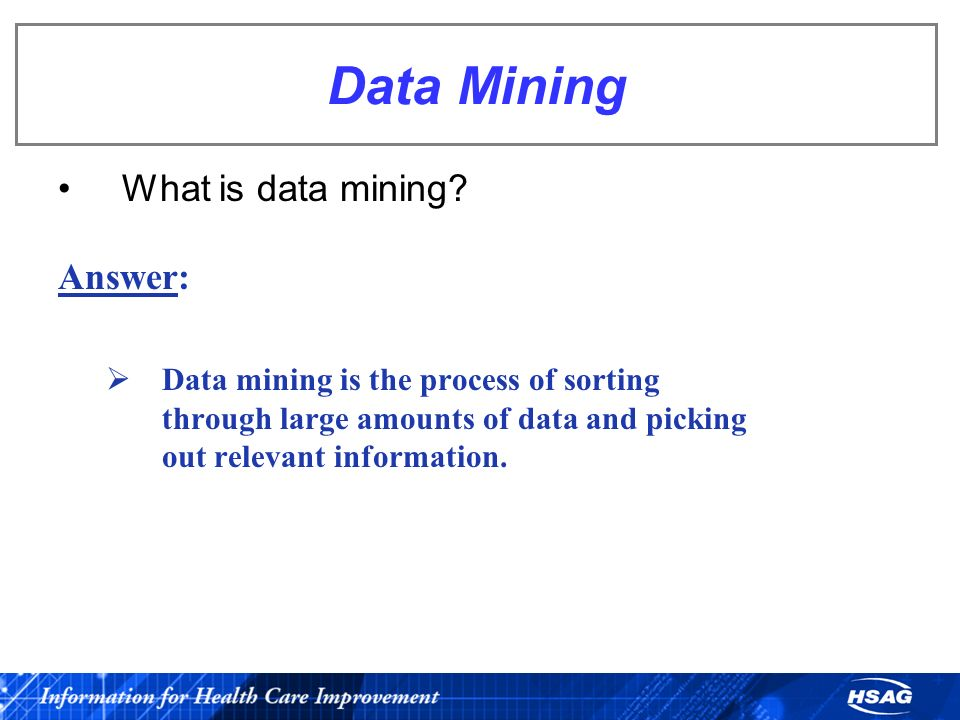 Data Mining What is data mining Answer: