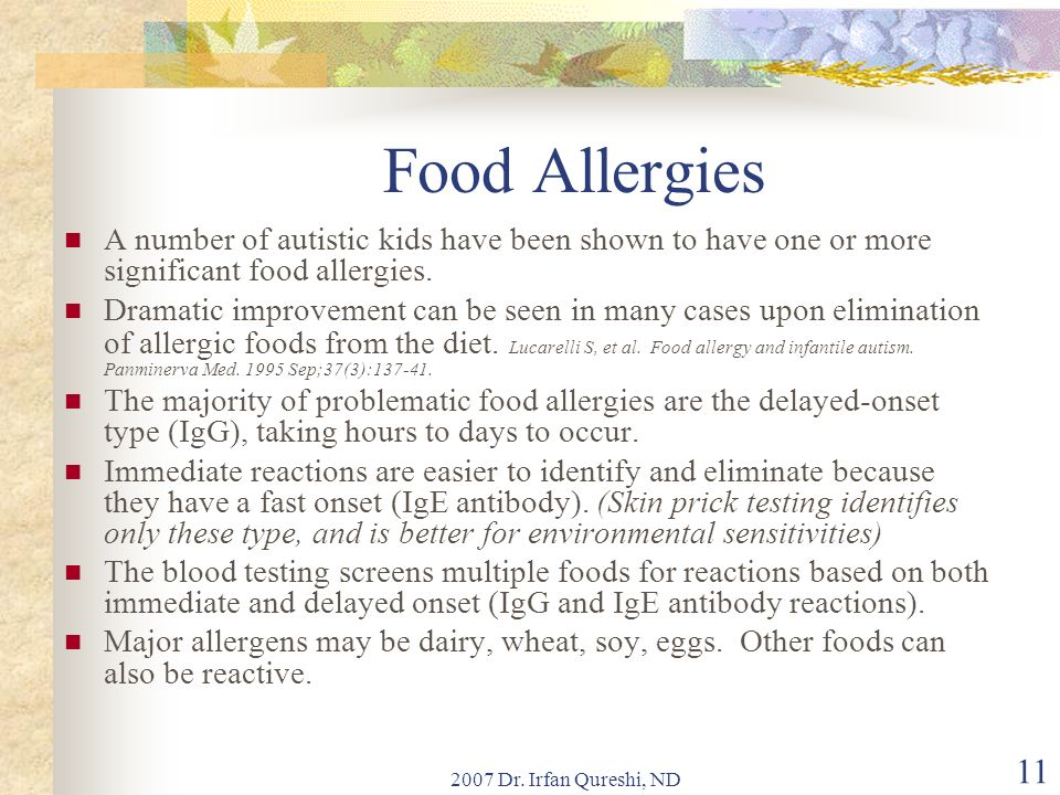 Food Allergies A number of autistic kids have been shown to have one or more significant food allergies.