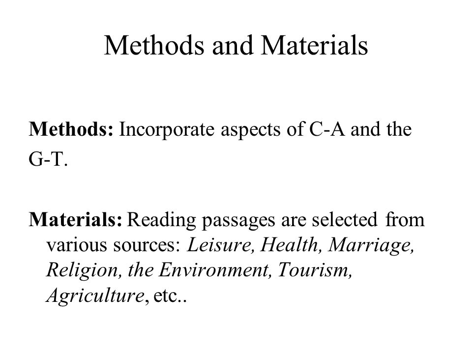 Methods and Materials Methods: Incorporate aspects of C-A and the G-T.