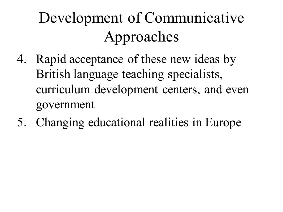 Development of Communicative Approaches