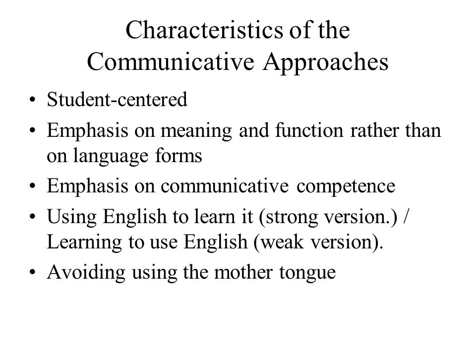 Characteristics of the Communicative Approaches