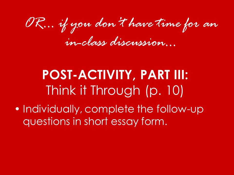 POST-ACTIVITY, PART III: Think it Through (p. 10)