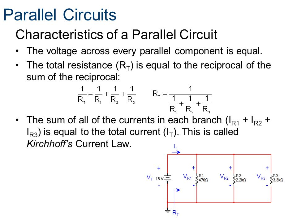 Parallel Circuits Characteristics of a Parallel Circuit