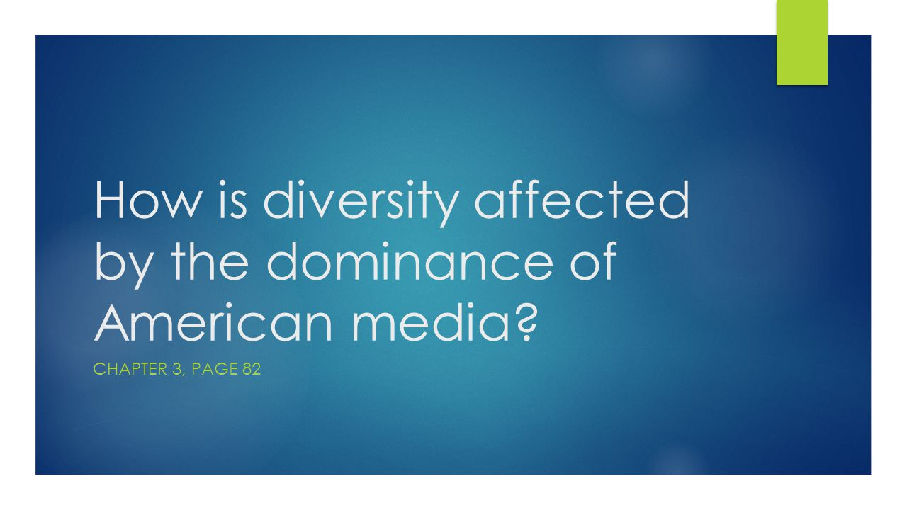 How is diversity affected by the dominance of American media