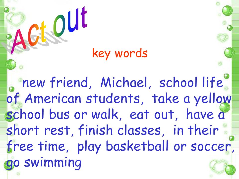Act out key words.