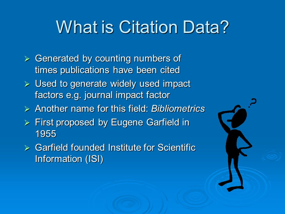 What is Citation Data Generated by counting numbers of times publications have been cited.