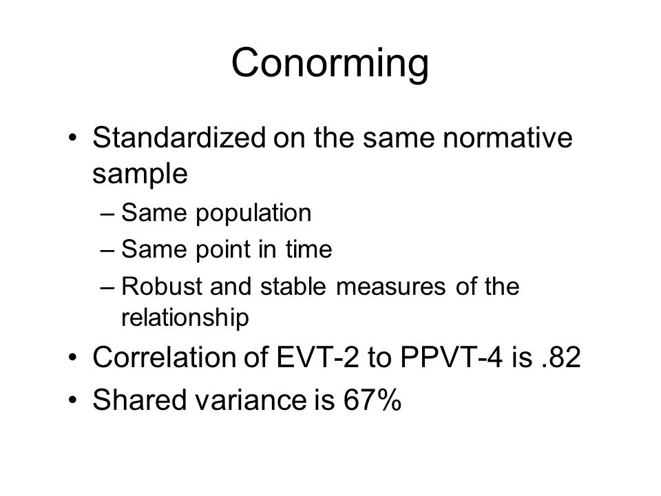 Conorming Standardized on the same normative sample