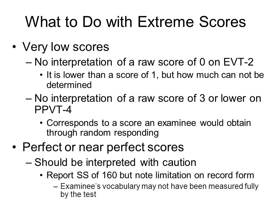 What to Do with Extreme Scores