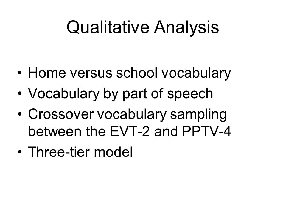 Qualitative Analysis Home versus school vocabulary