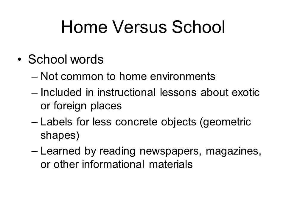 Home Versus School School words Not common to home environments