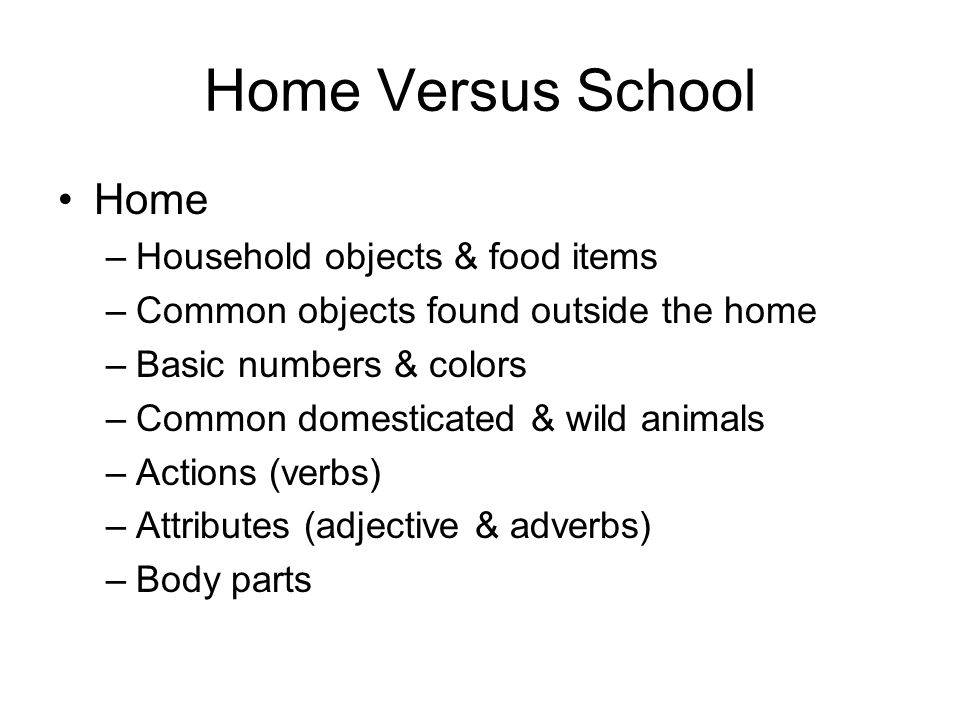 Home Versus School Home Household objects & food items