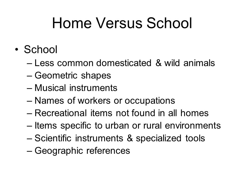 Home Versus School School Less common domesticated & wild animals
