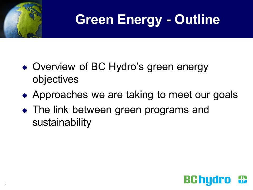 Green Energy - Outline Overview of BC Hydro's green energy objectives