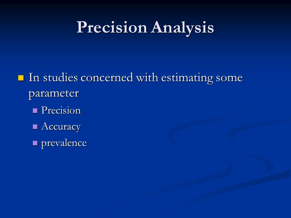Precision Analysis In studies concerned with estimating some parameter