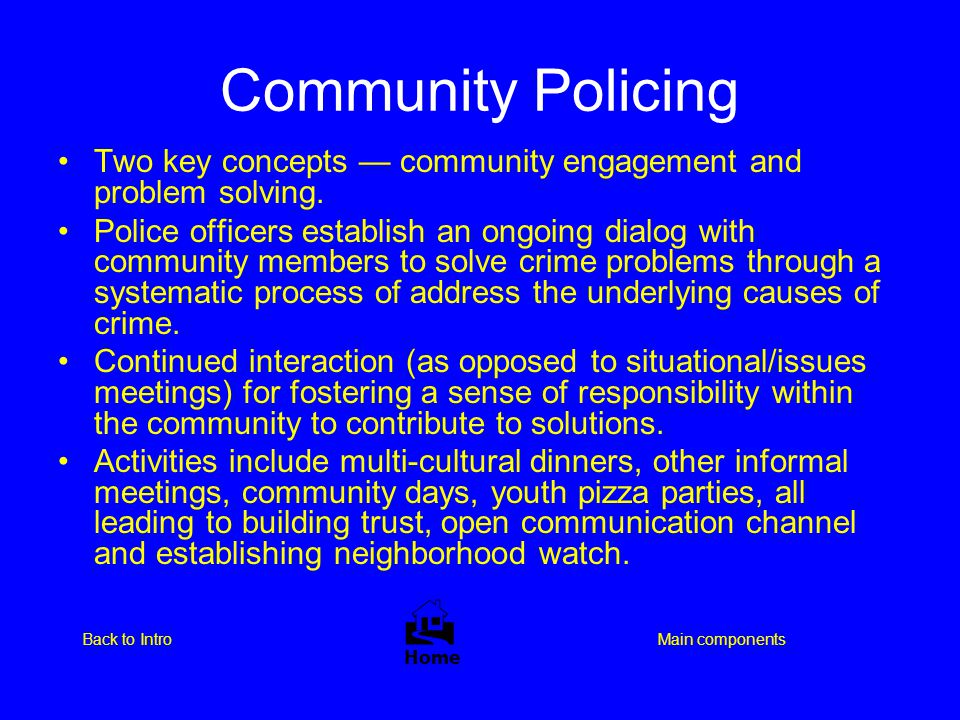 Community Policing Two key concepts — community engagement and problem solving.