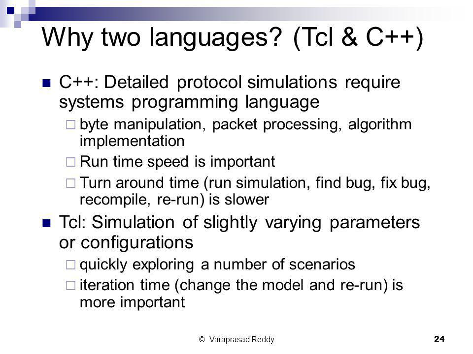 Why two languages (Tcl & C++)