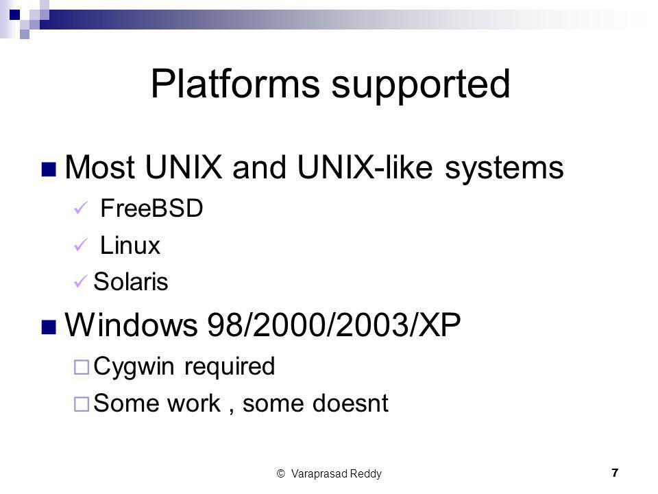 Platforms supported Most UNIX and UNIX-like systems