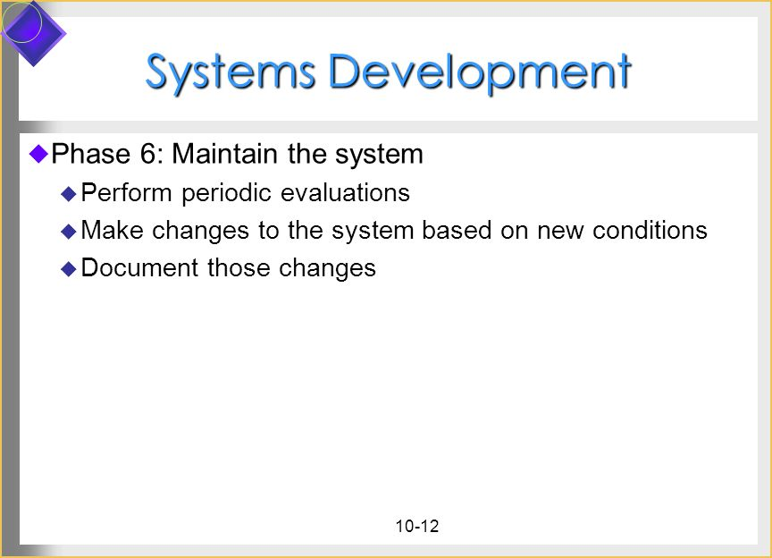 Systems Development Phase 6: Maintain the system