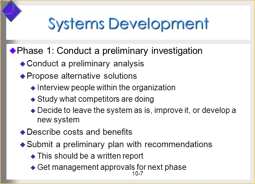 Systems Development Phase 1: Conduct a preliminary investigation