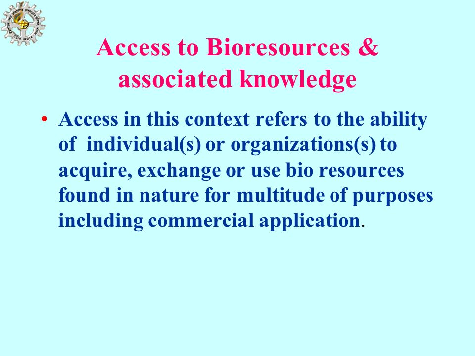 Access to Bioresources & associated knowledge