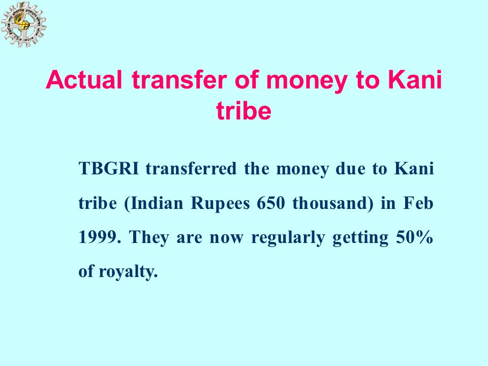 Actual transfer of money to Kani tribe