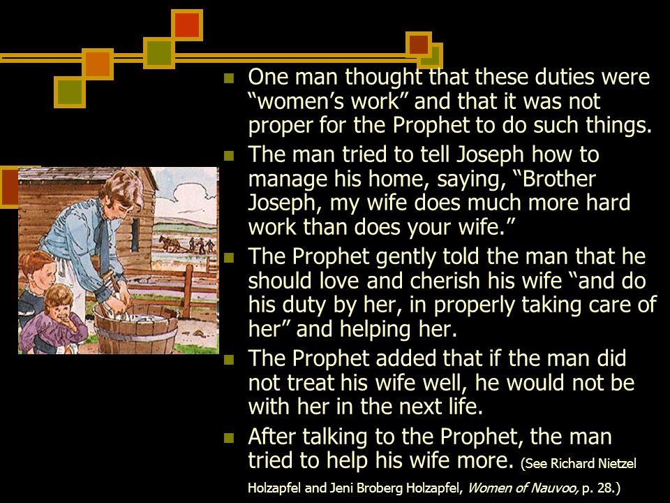 One man thought that these duties were women's work and that it was not proper for the Prophet to do such things.